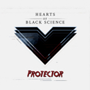 Hearts Of Black Science - Protector