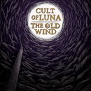 Cult Of Luna / The Old Wind - Råångest